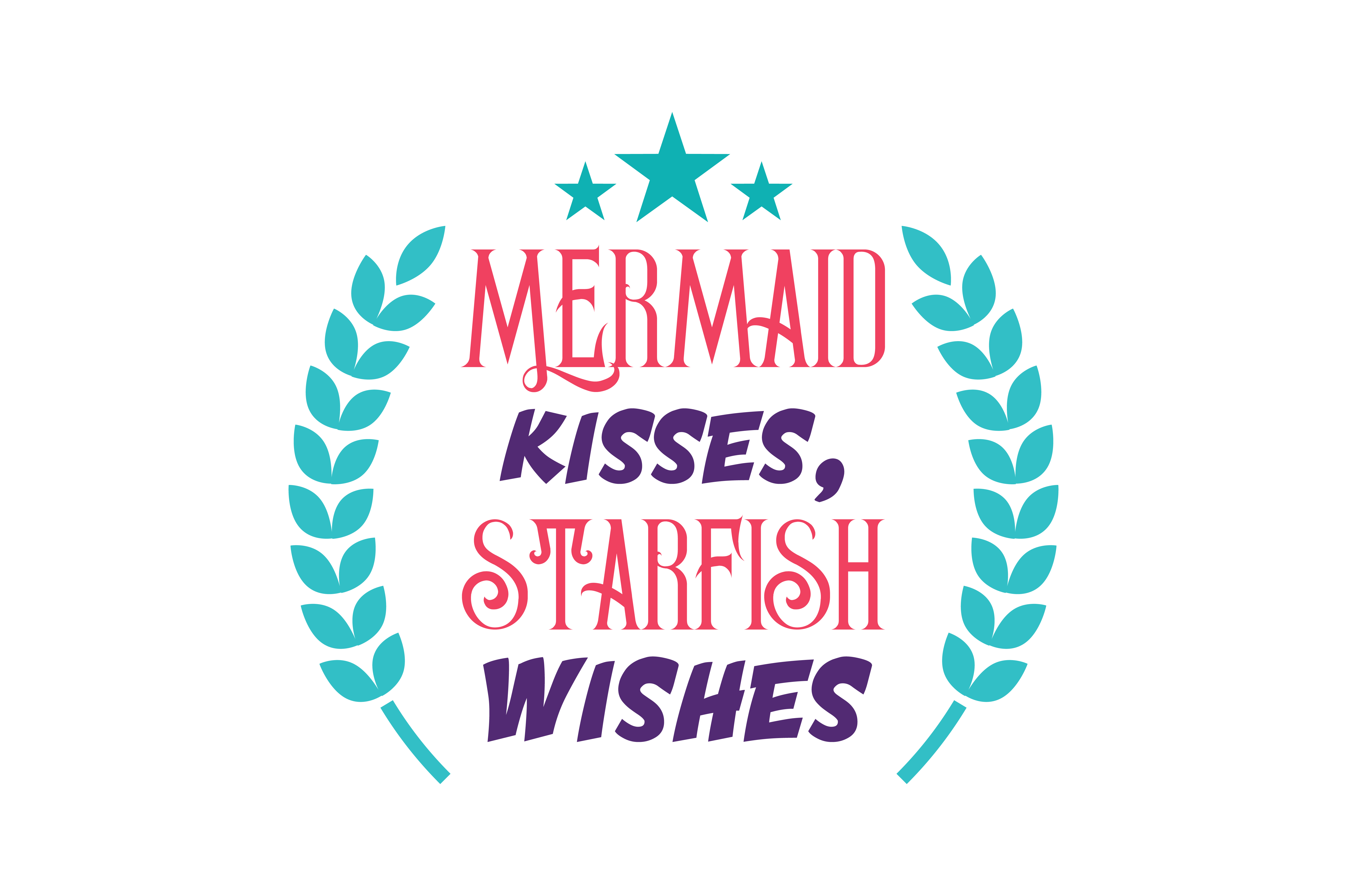 Download Free Mermaid Kisses Starfish Wishes Quote Svg Cut Graphic By for Cricut Explore, Silhouette and other cutting machines.