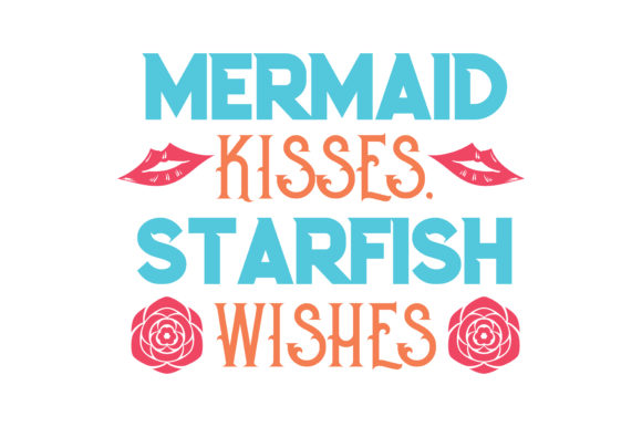 Print on Demand: Mermaid Kisses, Starfish Wishes Quote SVG Cut Graphic Crafts By TheLucky
