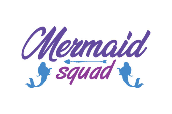 Print on Demand: Mermaid Squad Quote SVG Cut Graphic Crafts By TheLucky