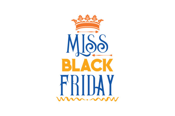 Print on Demand: Miss Black Friday Quote SVG Cut Graphic Crafts By TheLucky