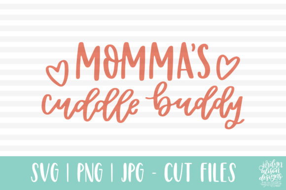 Momma's Cuddle Buddy, Handlettered Baby Graphic By jordynalisondesigns