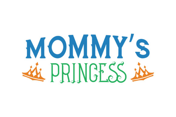 Print on Demand: Mommy's Princess Quote SVG Cut Graphic Crafts By TheLucky