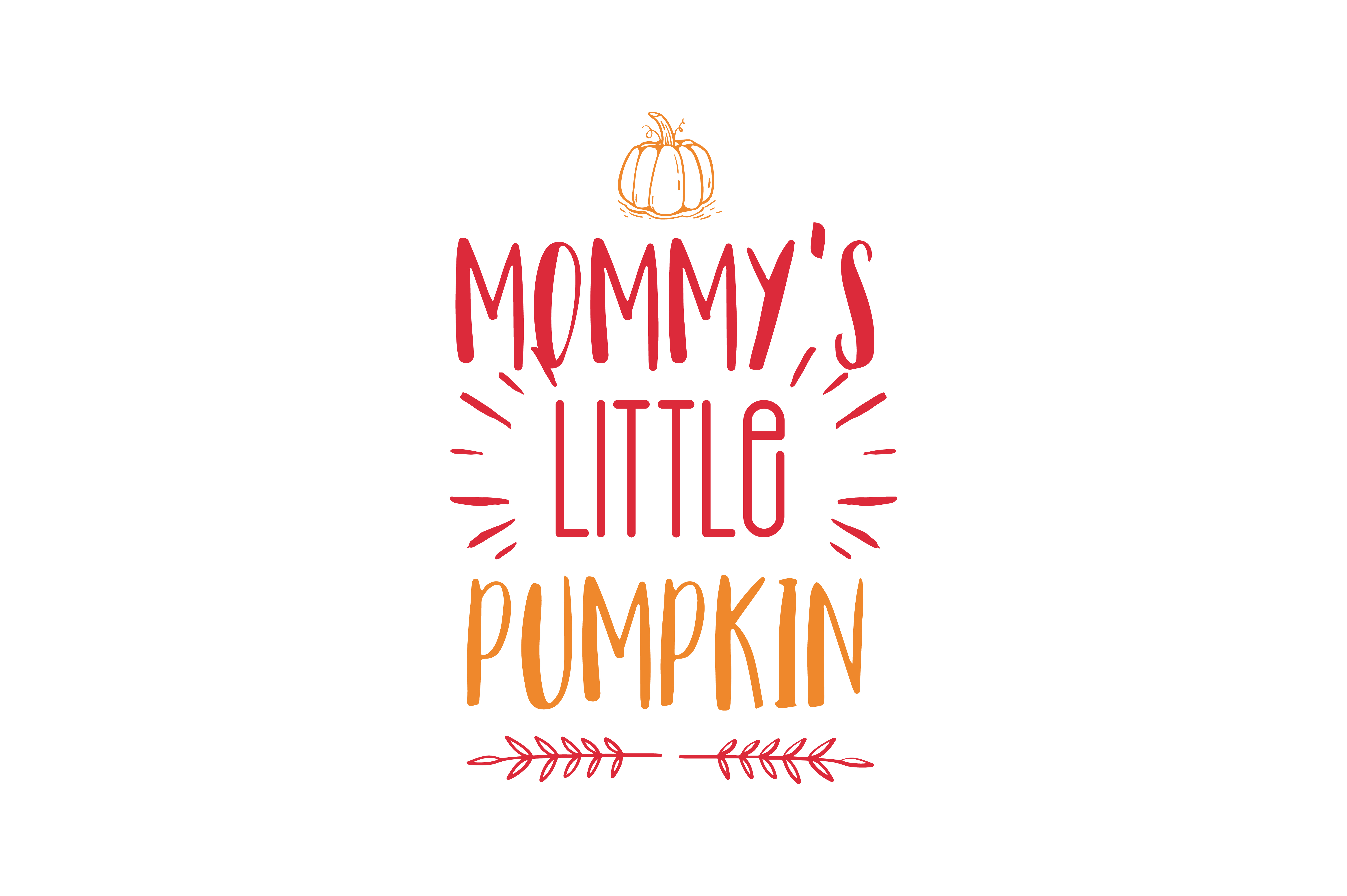 Mommy S Daddy S Little Pumpkin Quote Svg Cut Graphic By Thelucky Creative Fabrica
