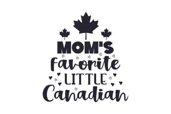 Mom's Favorite Little Canadian Craft Design By Creative Fabrica Crafts