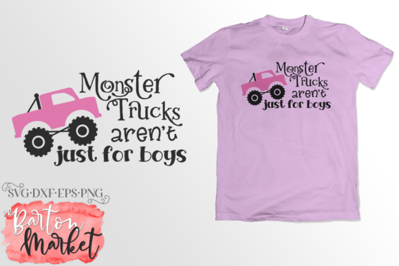 Monster Trucks Aren't Just for Boys SVG Graphic Crafts By Barton Market