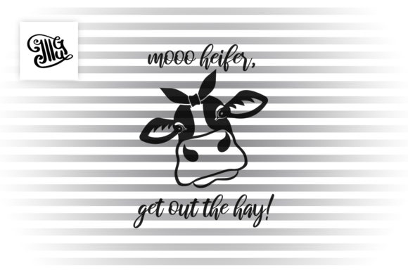 Moo Heifer Get out the Hay Graphic Crafts By Illustrator Guru - Image 2