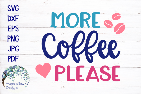 Download Free More Coffee Please Graphic By Wispywillowdesigns Creative Fabrica for Cricut Explore, Silhouette and other cutting machines.