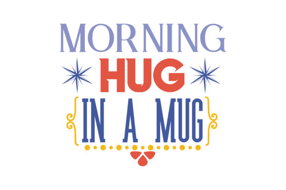 Download Free Morning Hug In A Mug Quote Svg Cut Graphic By Thelucky for Cricut Explore, Silhouette and other cutting machines.