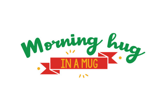 Download Free Morning Hug In A Mug Quote Svg Cut Graphic By Thelucky Creative Fabrica for Cricut Explore, Silhouette and other cutting machines.
