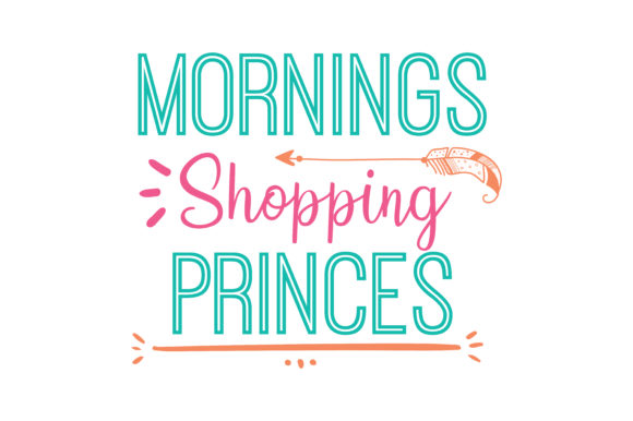 Print on Demand: Mornings Shopping Princes Quote SVG Cut Graphic Crafts By TheLucky