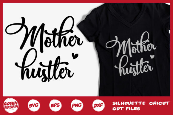 Download Free Mother Hustler Graphic By Robinbobbindesign Creative Fabrica for Cricut Explore, Silhouette and other cutting machines.