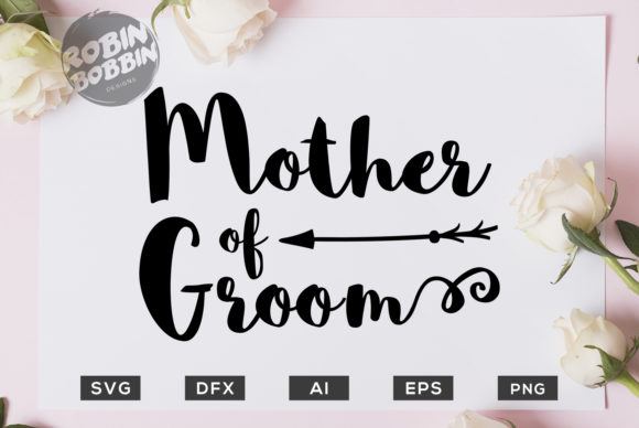 Mother of Groom - Wedding Graphic By RobinBobbinDesign