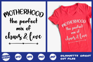 Download Free Motherhood The Perfect Mix Of Chaos Love Graphic By for Cricut Explore, Silhouette and other cutting machines.