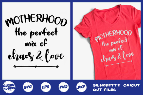 Print on Demand: Motherhood the Perfect Mix of Chaos & Love Graphic Crafts By RobinBobbinDesign