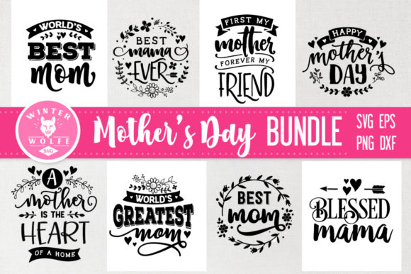 Mother's Day SVG Bundle 8 Designs Mothers Day Graphic Crafts By WinterWolfeSVG