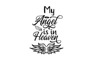 My Angel is in Heaven Remembrance Craft Cut File By Creative Fabrica Crafts