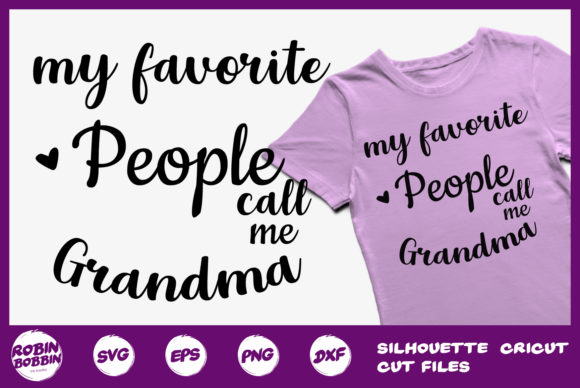 My Favorite People Call Me Grandma Graphic By RobinBobbinDesign
