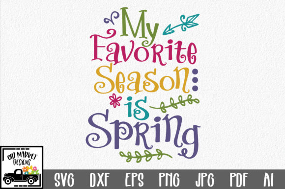 Download Free My Favorite Season Is Spring Svg Cut File Graphic By for Cricut Explore, Silhouette and other cutting machines.