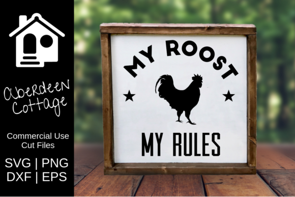 Print on Demand: My Roost My Rules Farmhouse Rooster SVG Graphic Crafts By aberdeencottage