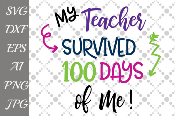 Download Free My Teacher Survived 100 Days Of Me Svg Graphic By for Cricut Explore, Silhouette and other cutting machines.