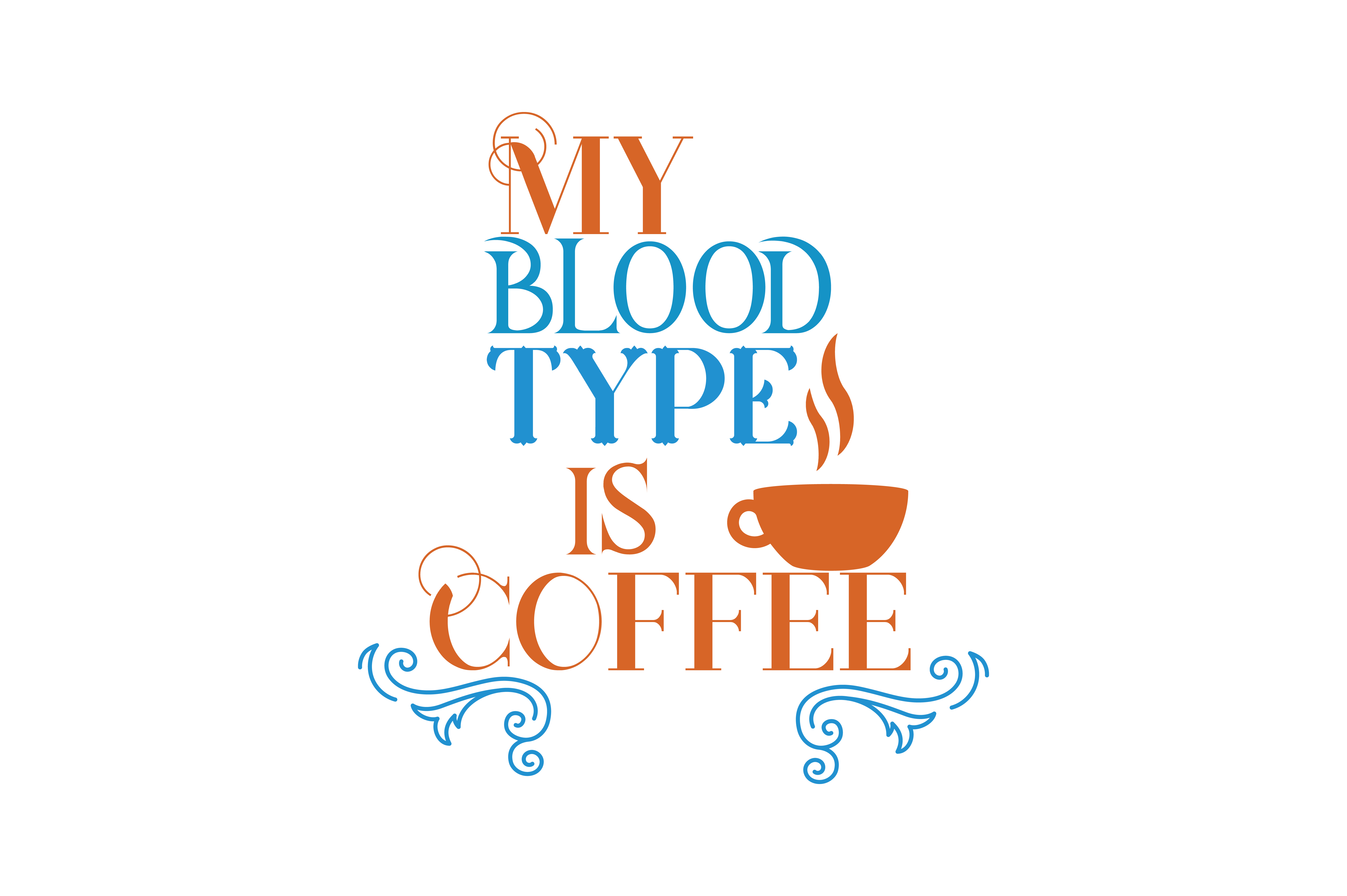 Download Free My Blood Type Is Coffee Quote Svg Cut Graphic By Thelucky SVG Cut Files