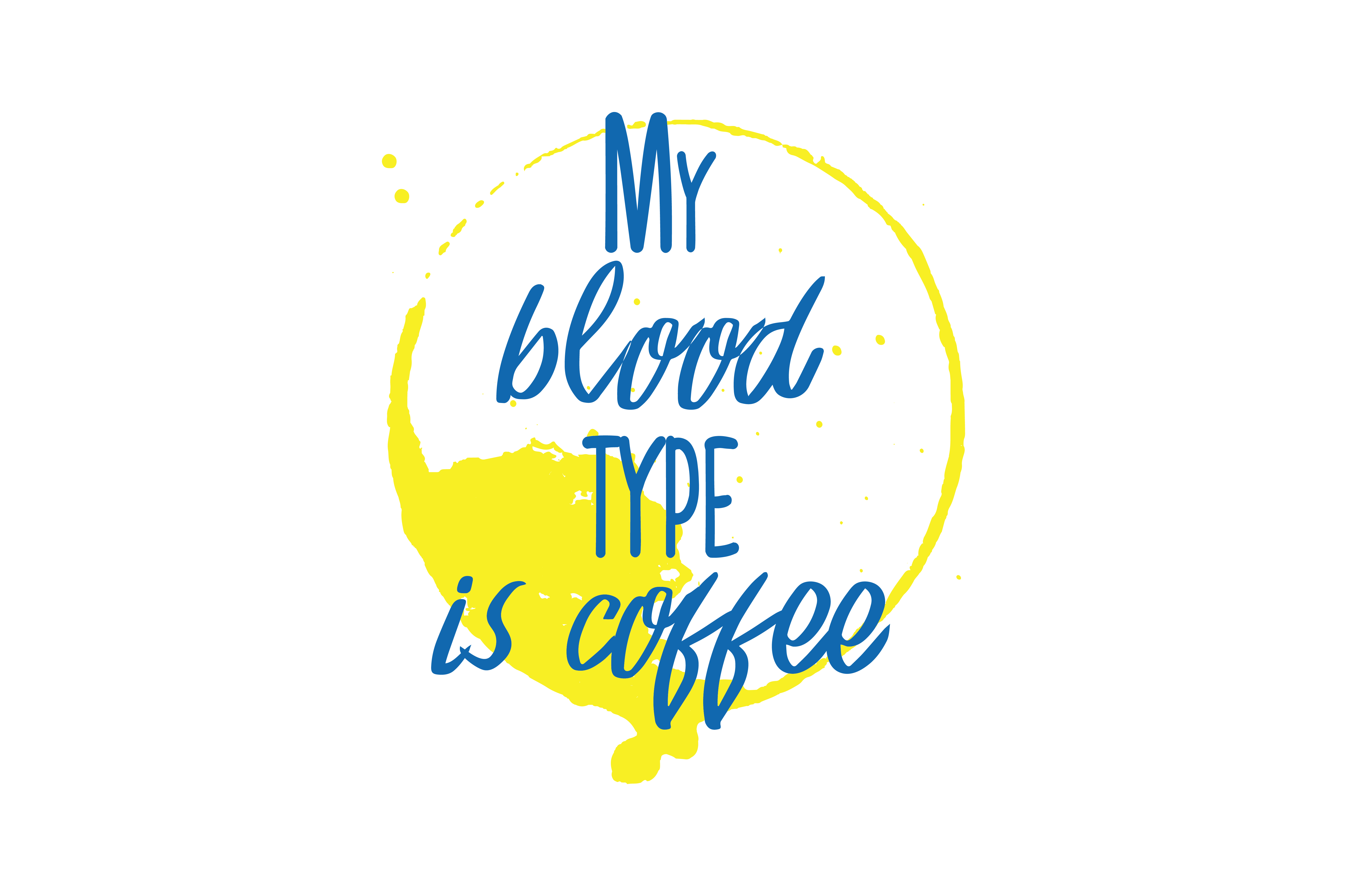 Download Free My Blood Type Is Coffee Quote Svg Cut Creative Fabrica for Cricut Explore, Silhouette and other cutting machines.