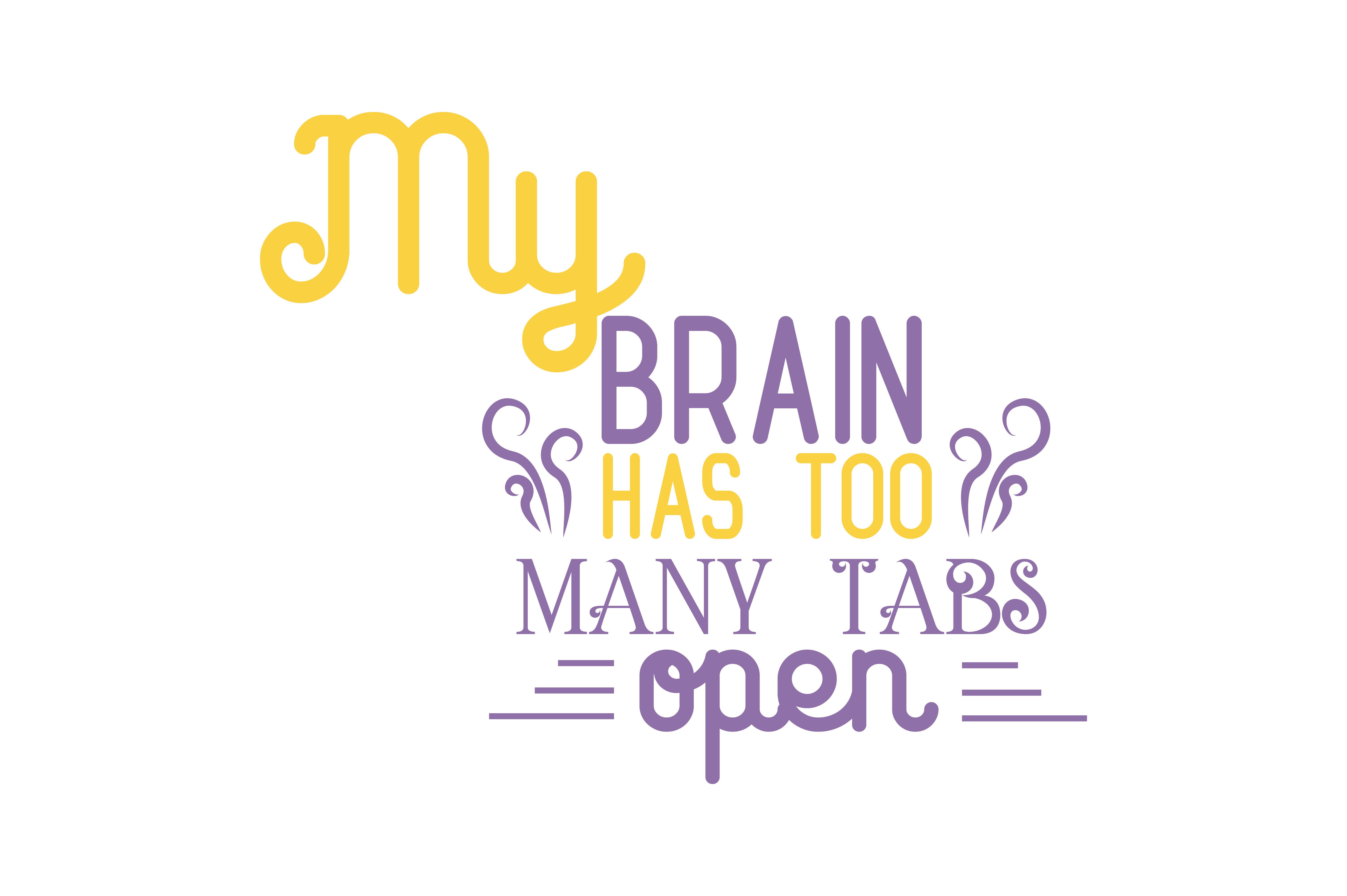 Download Free My Brain Has Too Many Tabs Open Quote Svg Cut Grafico Por for Cricut Explore, Silhouette and other cutting machines.