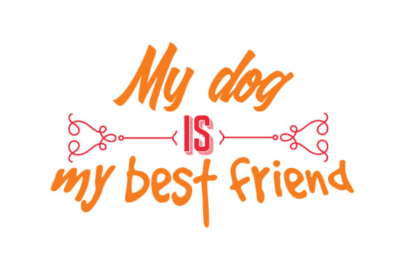Print on Demand: My Dog is My Best Friend Quote SVG Cut Graphic Crafts By TheLucky
