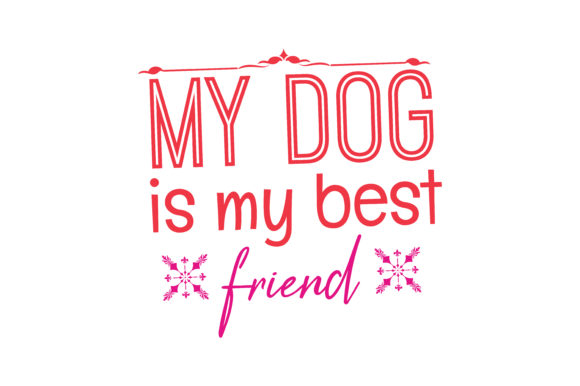 Download Free My Dog Is My Best Friend Quote Svg Cut Graphic By Thelucky for Cricut Explore, Silhouette and other cutting machines.