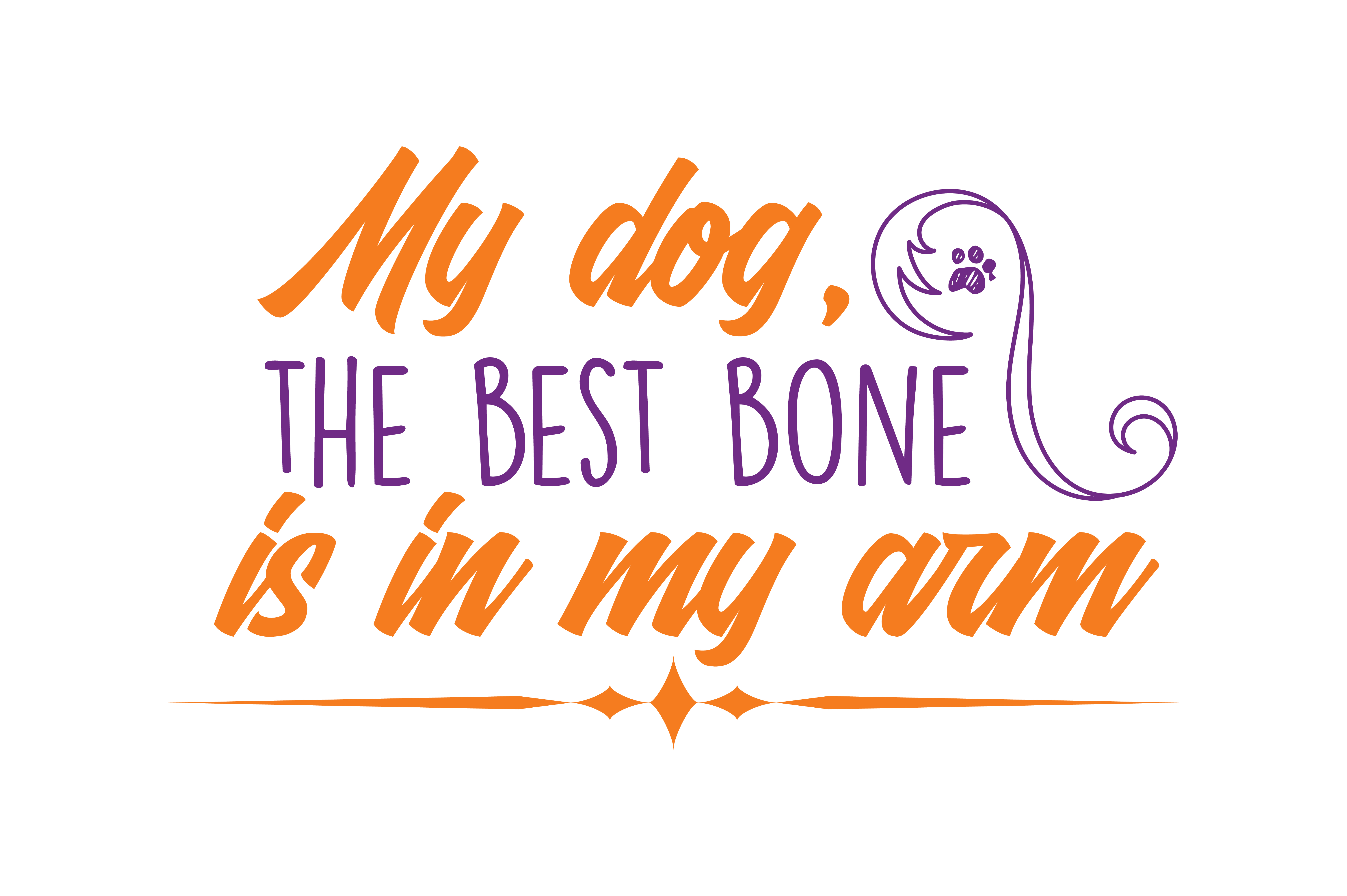Download Free My Dog The Best Bone Is In My Arm Quote Svg Cut Graphic By for Cricut Explore, Silhouette and other cutting machines.