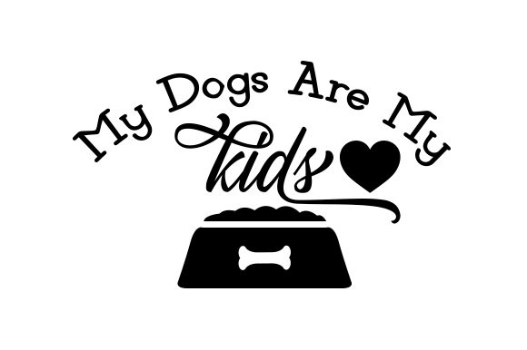 Download Free My Dogs Are My Kids Svg Cut File By Creative Fabrica Crafts for Cricut Explore, Silhouette and other cutting machines.