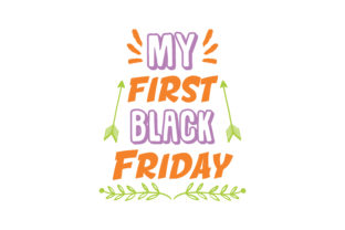 Download Free My First Black Friday Quote Svg Cut Graphic By Thelucky for Cricut Explore, Silhouette and other cutting machines.