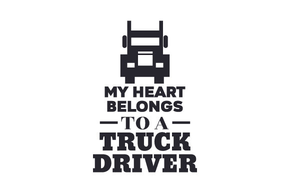 Download Free My Heart Belongs To A Truck Driver Svg Cut File By Creative for Cricut Explore, Silhouette and other cutting machines.