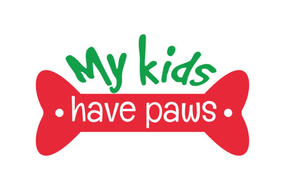 Print on Demand: My Kids Have Paws Quote SVG Cut Graphic Crafts By TheLucky