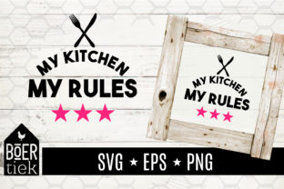 Download Free My Kitchen My Rules Graphic By Boertiek Creative Fabrica for Cricut Explore, Silhouette and other cutting machines.