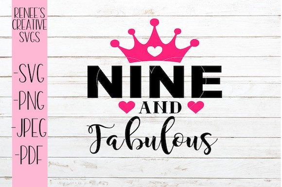 Nine And Fabulous Svg Graphic By Reneescreativesvgs Creative