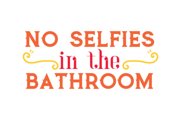 Download Free No Selfies In The Bathroom Quote Svg Cut Graphic By Thelucky for Cricut Explore, Silhouette and other cutting machines.
