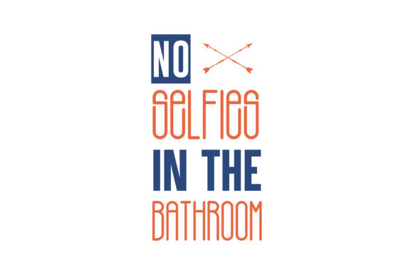 Print on Demand: No Selfies in the Bathroom Quote SVG Cut Graphic Crafts By TheLucky