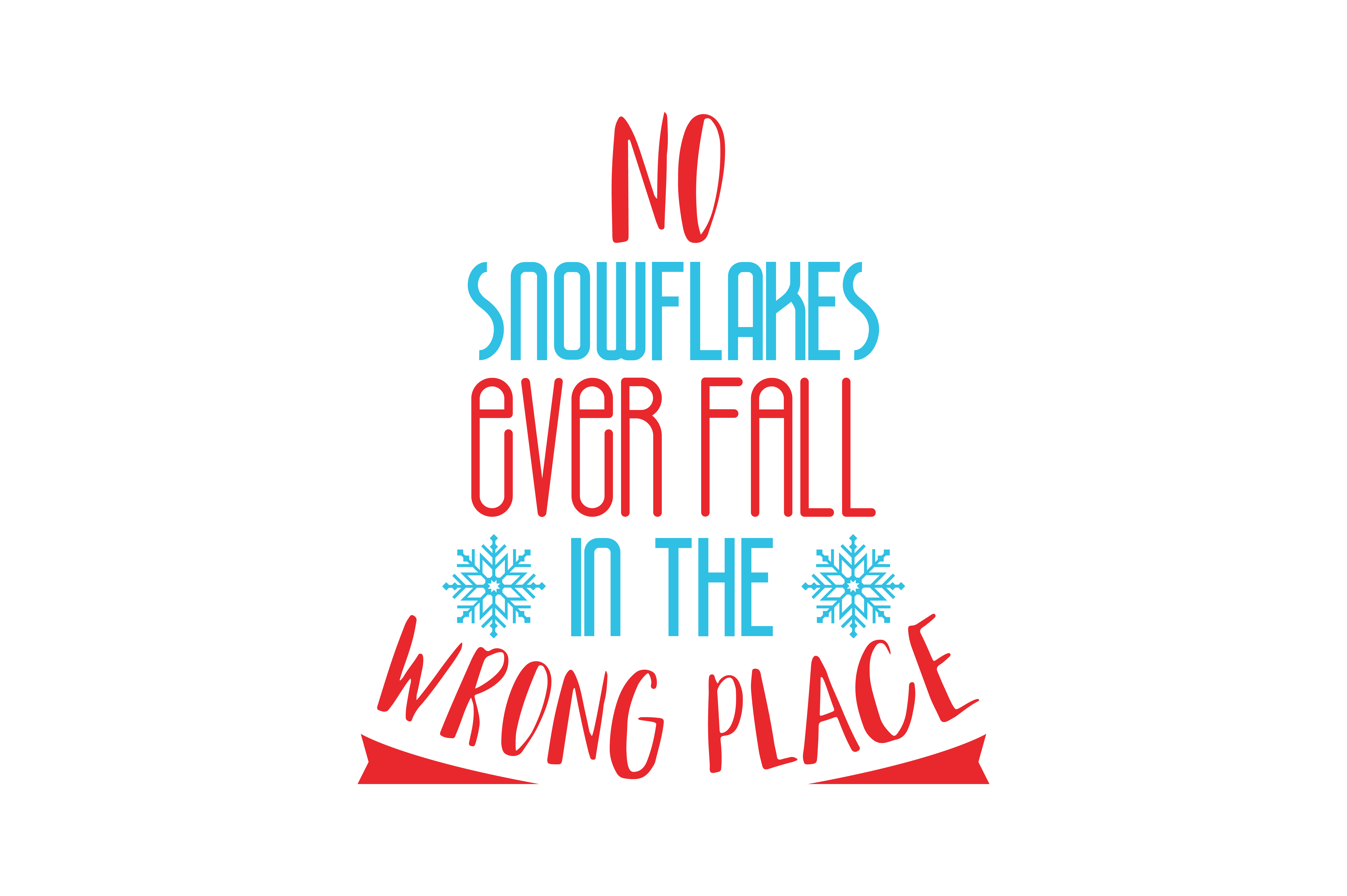 Download Free No Snowflakes Ever Fall In The Wrong Place Quote Svg Cut Graphic for Cricut Explore, Silhouette and other cutting machines.