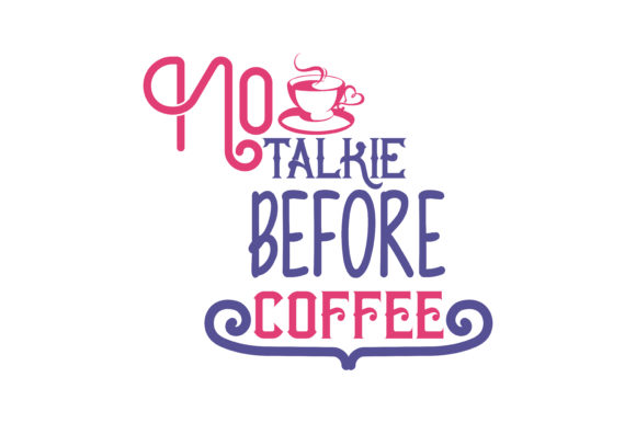 Download Free No Talkie Before Coffee Quote Svg Cut Graphic By Thelucky for Cricut Explore, Silhouette and other cutting machines.