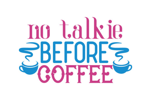 Download Free No Talkie Before Coffee Quote Svg Cut Graphic By Thelucky Creative Fabrica for Cricut Explore, Silhouette and other cutting machines.