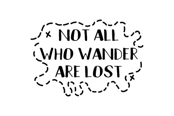 Download Free Not All Who Wander Are Lost Svg Cut File By Creative Fabrica for Cricut Explore, Silhouette and other cutting machines.