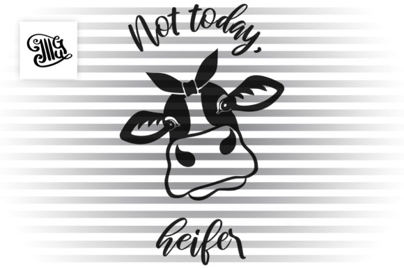 Download Free Not Today Heifer Graphic By Illustrator Guru Creative Fabrica for Cricut Explore, Silhouette and other cutting machines.