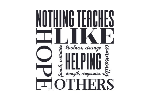 Download Free Nothing Teaches Hope Like Helping Others Svg Cut File By for Cricut Explore, Silhouette and other cutting machines.
