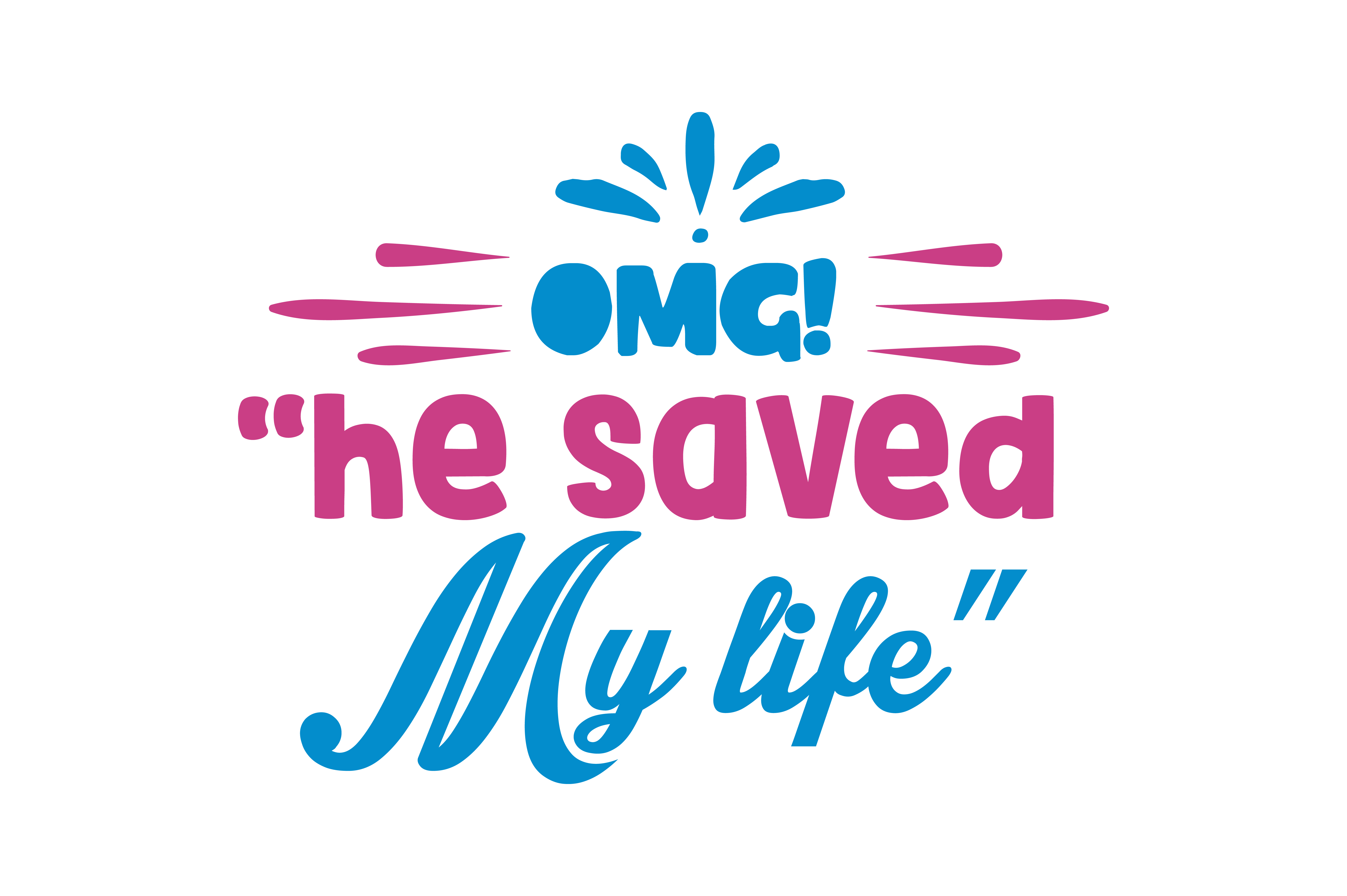 Download Free Omg He Saved My Life Quote Svg Cut Graphic By Thelucky for Cricut Explore, Silhouette and other cutting machines.