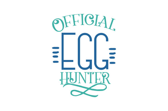 Print on Demand: Official Egg Hunter Quote SVG Cut Graphic Crafts By TheLucky