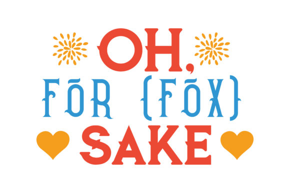 Download Free Oh For Fox Sake Quote Svg Cut Graphic By Thelucky Creative for Cricut Explore, Silhouette and other cutting machines.