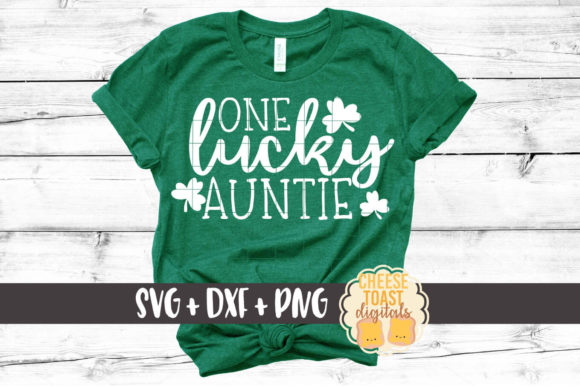 One Lucky Auntie - St Patrick's Day SVG Graphic Crafts By CheeseToastDigitals