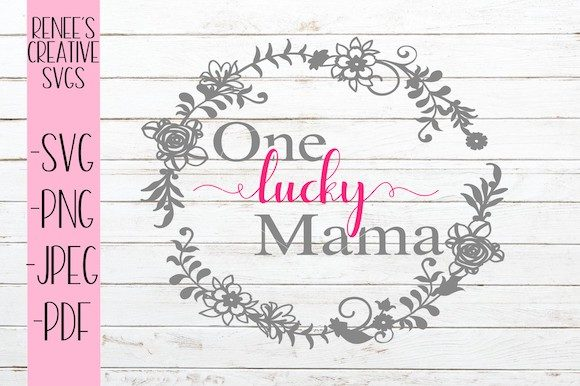 Print on Demand: One Lucky Mama Graphic Crafts By ReneesCreativeSVGs
