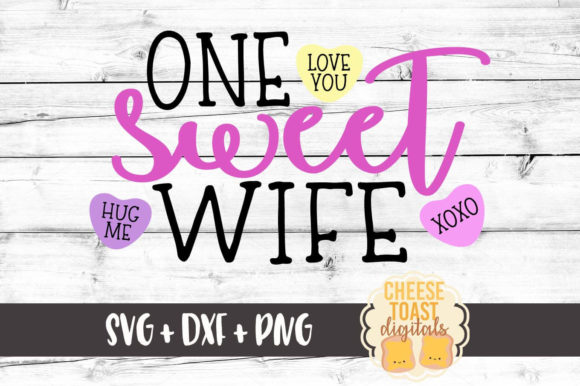 Download Free One Sweet Wife Valentine S Day Svg Graphic By for Cricut Explore, Silhouette and other cutting machines.